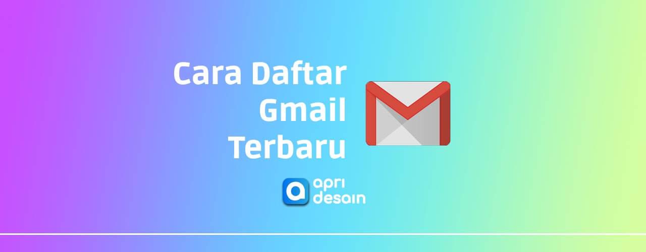 cara daftar gmail terbaru