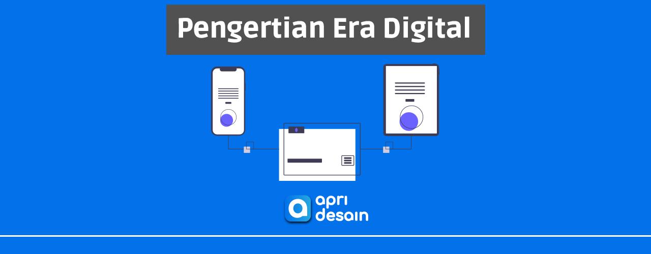 era digital adalah