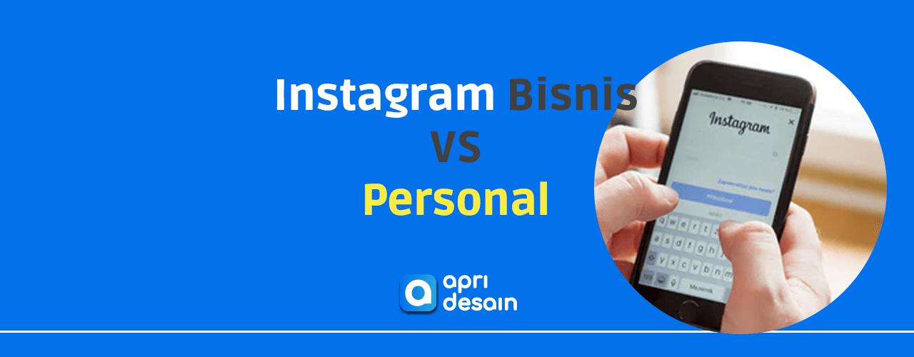 instagram bisnis vs personal instagram